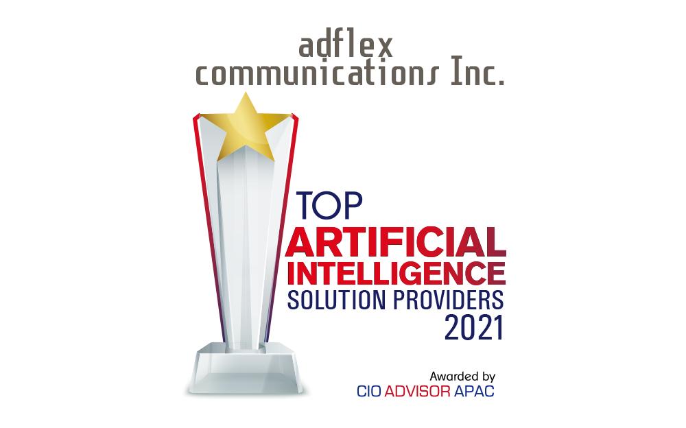 アドフレックス・コミュニケーションズ、海外ビジネス誌CIO Advisor APACによる「 ARTIFICIAL INTELLIGENCE SOLUTION PROVIDERS-2021」 TOP10 に選出